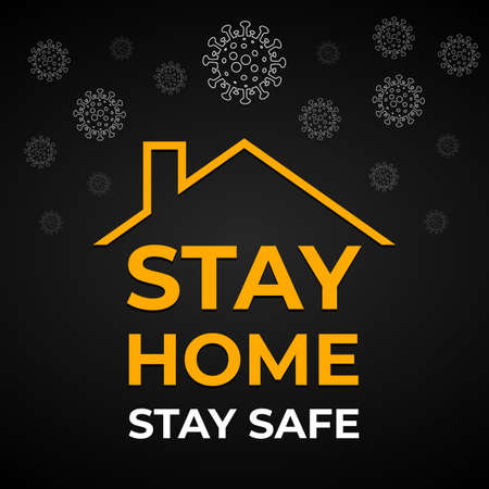 Stay home, stay safe - vector banner with text for self quarantine times covid-19. Coronavirus outbreak motivational poster 2019-ncov. Stay at home to stop spreading pandemic. Dark vector background. Vector Illustration