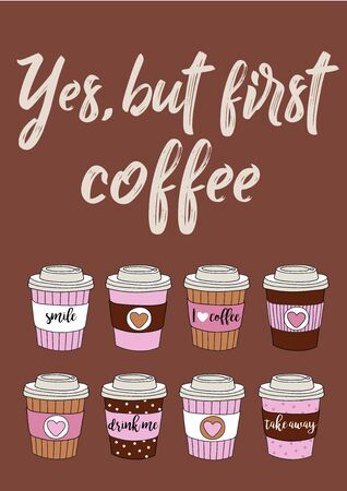 Yes but first coffee - Vector vector hand drawn illustration with set of colorful paper coffee cups 向量圖像
