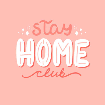 Stay home club. Hand drawn lettering vector illustration