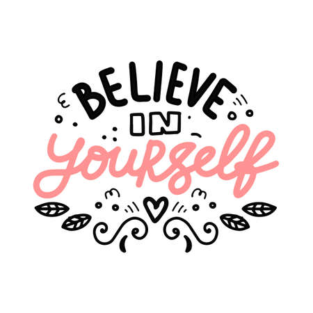 Believe in yourself. Vector hand drawn lettering composition Çizim