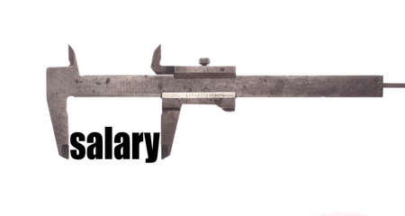 caliper: Color horizontal shot of a caliper and measuring the word salary.