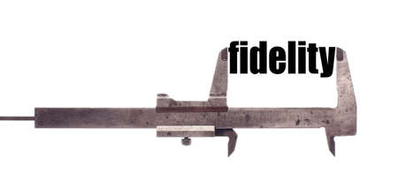 fidelity: Color horizontal shot of a caliper and measuring the word fidelity.
