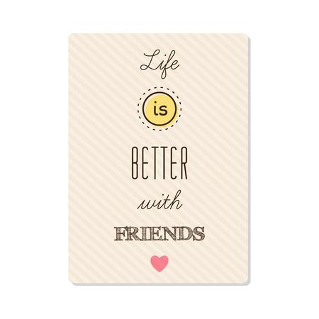 Het leven is beter met vrienden. Vector.