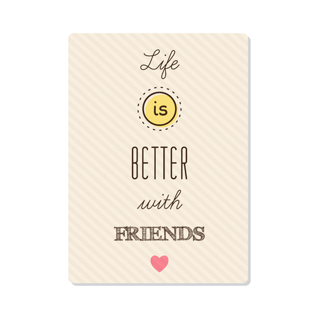 Life is better with friends. Vector. Иллюстрация