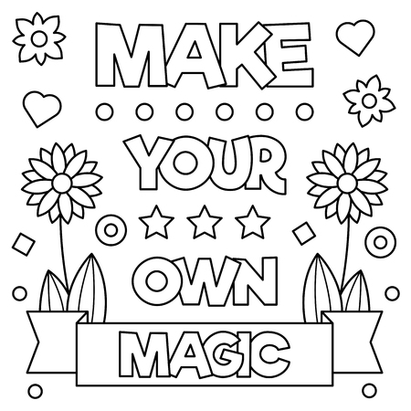 Make your own magic. Black and white vector illustration.
