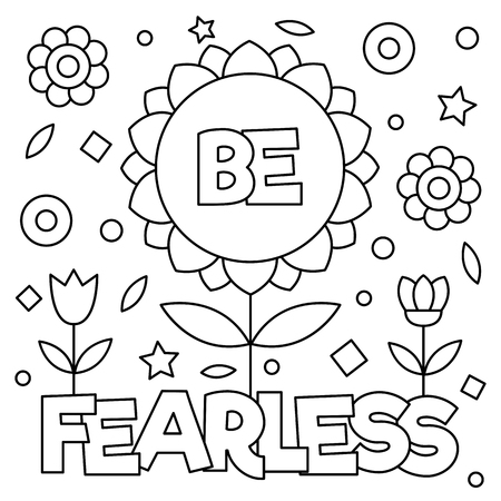Be fearless. Coloring page. Black and white vector illustration.
