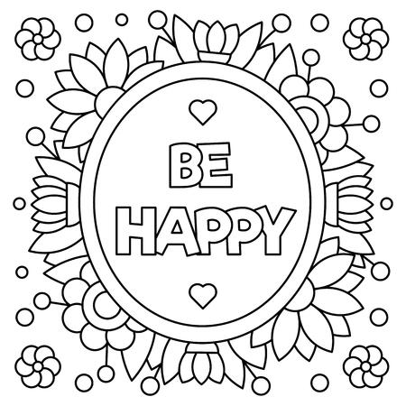 Soyez heureux. Coloriage. Illustration vectorielle. Banque d'images - 83875546