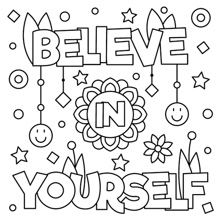 Believe in yourself. Coloring page. Black and white vector illustration.