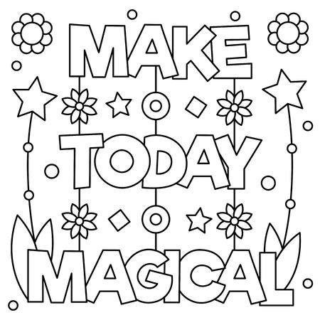 Maak vandaag magisch. Kleurplaat. Vector illustratie.