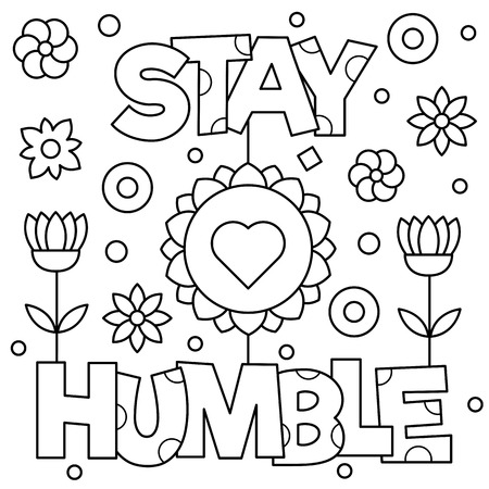 Stay humble. Coloring page. Vector illustration.