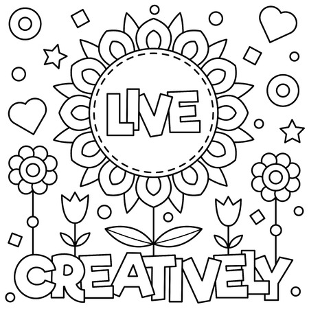 Live creatively. Coloring page. Vector illustration.