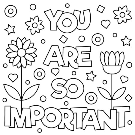 You are so important. Coloring page Stock Vector - 87676399