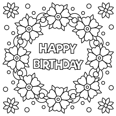 Floral wreath for Coloring page with happy birthday. Vector illustration.
