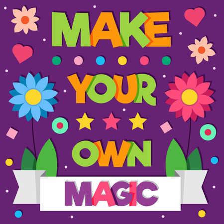 Make your own magic. Vector illustration.