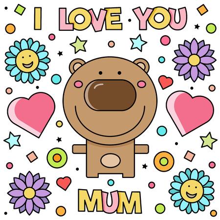 I love you mum. Vector illustration. Illustration