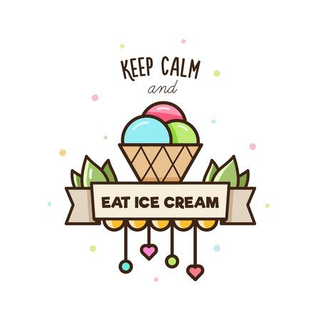 Keep calm and eat ice cream. Vector illustration of ice cream.