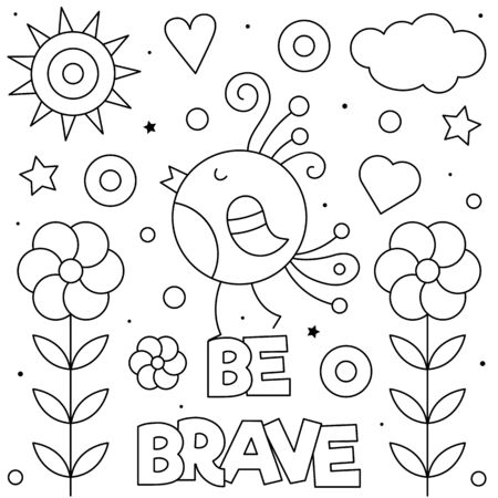 Be brave. Coloring page. Vector illustration of bird.