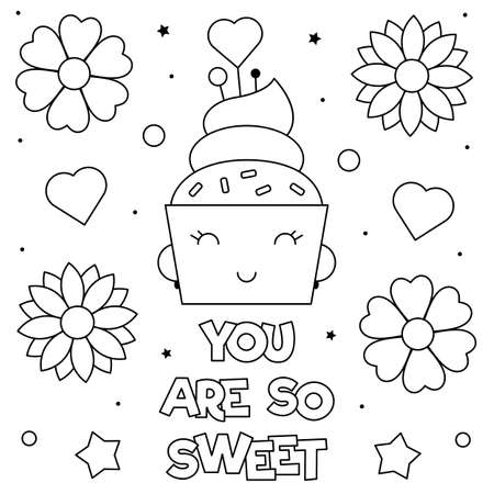 You are so sweet. Coloring page. Black and white vector illustration of a cupcake.