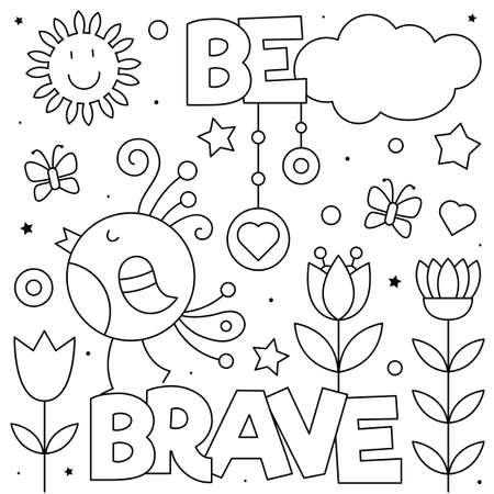 Be brave. Coloring page. Vector illustration of a bird and flowers.