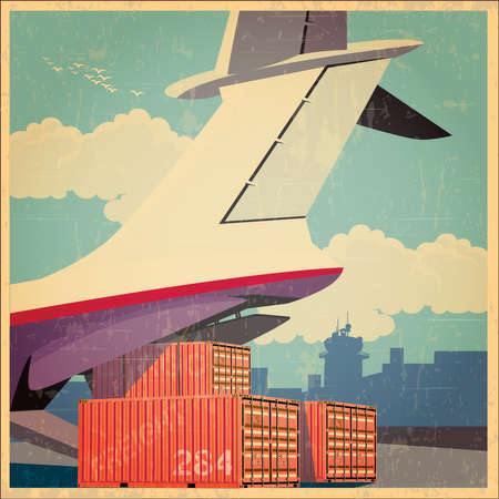 air cargo: Vector illustration on the theme of air cargo. Plane at the time of loading of containers on its board. Vector stylized old poster