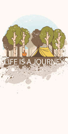 Line art landscape with trees, camp fire and tent decorated with grange splashes. Inscription: Life is a journey