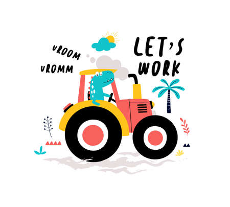 Hand drawing tractor and worker dinosaur print design with slogan. Vector illustration design for fashion fabrics, textile graphics, prints.