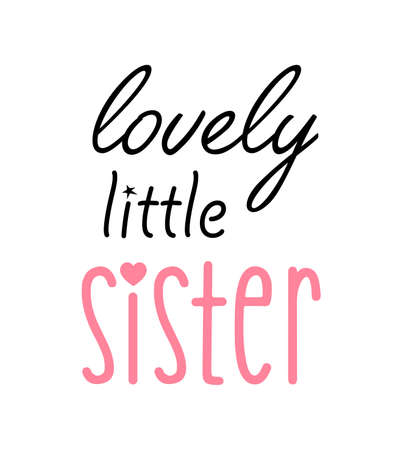 Lovely little sister lettering vector isolated on white with a heart for logo, t-shirt design, and print for girls' clothes and apparel