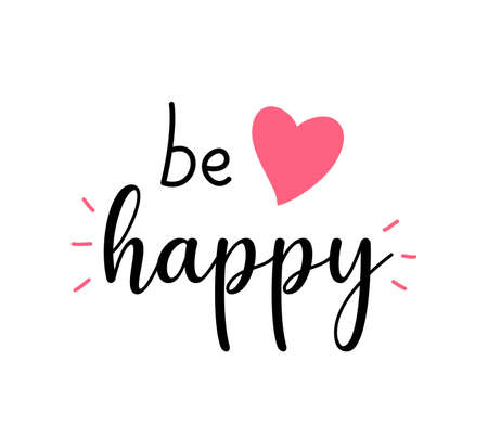 Be happy lettering vector isolated on white with heart for logo, t-shirt design, and print for girls' clothes and apparel