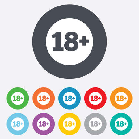 18 plus years old sign. Adults content icon. Round colourful 11 buttons. Vector Vector