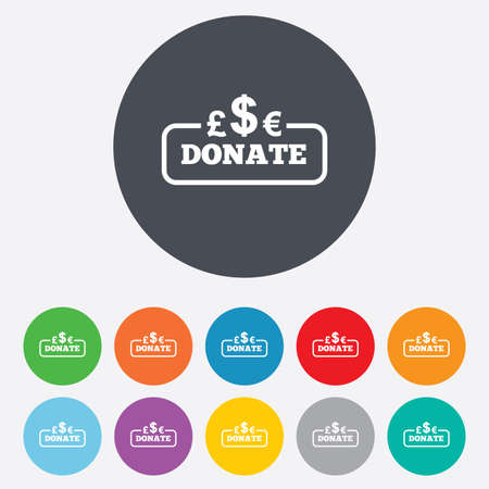 Donate sign icon. Multicurrency symbol. Round colourful 11 buttons. Vector
