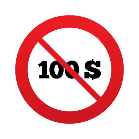 no gradient: No 100 Dollars sign icon. USD currency symbol. Money label. Red prohibition sign. Stop symbol. Vector