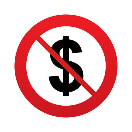 No Dollars sign icon. USD currency symbol. Money label. Red prohibition sign. Stop symbol. Vector