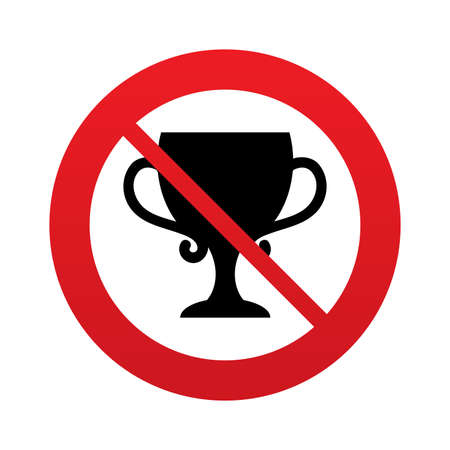 awarding: No Winner cup sign icon. Awarding of winners symbol. Trophy. Red prohibition sign. Stop symbol. Vector