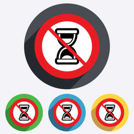 No time. Hourglass sign icon. Sand timer symbol. Red circle prohibition sign. Stop flat symbol. Vector