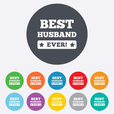 Best husband ever sign icon. Award symbol. Exclamation mark. Round colorful 11 buttons.  Vector