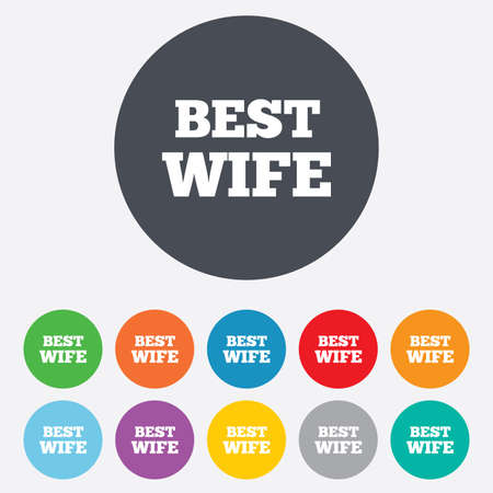 Best wife sign icon. Award symbol. Round colorful 11 buttons.  Vector