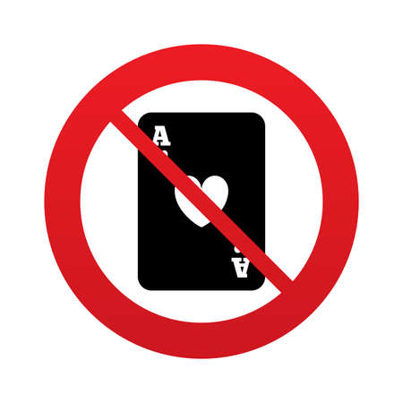 card stop: No Casino sign icon. Playing card symbol. Ace of hearts. Red prohibition sign. Stop symbol.