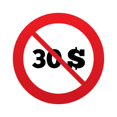usd: No 30 Dollars sign icon. USD currency symbol. Money label. Red prohibition sign. Stop symbol.