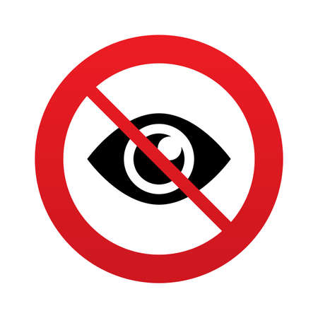 Do not look. Eye sign icon. Publish content button. Visibility. Red prohibition sign. Stop symbol.