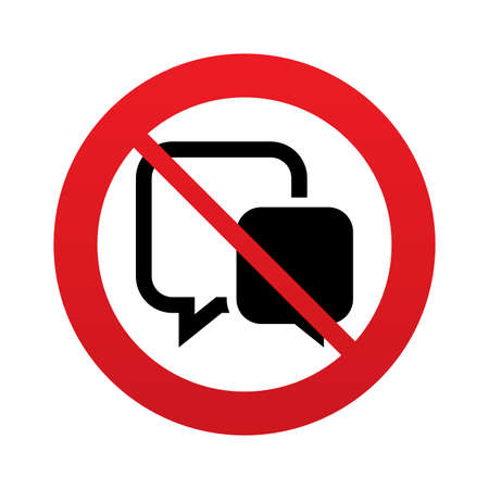 not allowed: No Chat sign icon. Speech bubbles symbol. Communication chat bubbles. Red prohibition sign. Stop symbol.