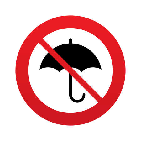 Umbrella sign icon. Rain protection symbol. Red prohibition sign. Stop symbol. Vector Vector