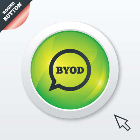 BYOD sign icon. Bring your own device symbol. Speech bubble sign. Green shiny button. Modern UI website button with mouse cursor pointer. Vector Vector