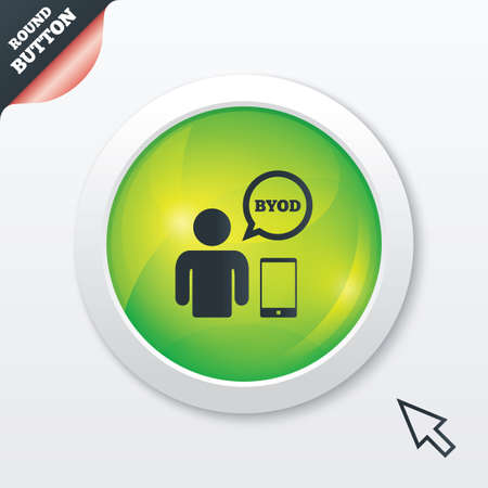 BYOD sign icon. Bring your own device symbol. User with smartphone and speech bubble. Green shiny button. Modern UI website button with mouse cursor pointer. Vector Vector