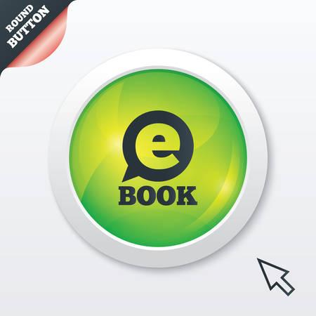electronic device: E-Book sign icon. Electronic book symbol. Ebook reader device. Green shiny button. Modern UI website button with mouse cursor pointer. Vector