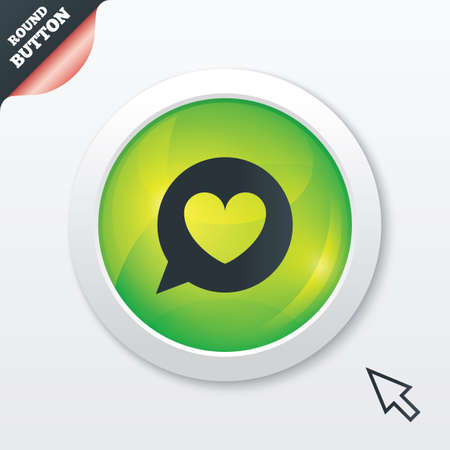 Chat sign icon. Speech bubble with heart symbol. Communication chat bubble. Green shiny button. Modern UI website button with mouse cursor pointer. Vector Vector