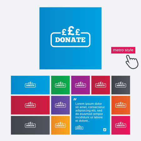 Donate sign icon. Pounds gbp symbol. Metro style buttons. Modern interface website buttons with hand cursor pointer. Vector