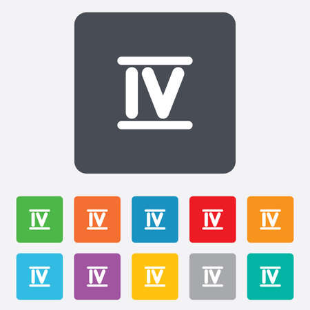 Roman numeral four sign icon. Roman number four symbol. Rounded squares 11 buttons. Vector Vector