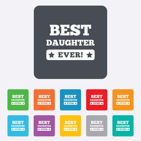 Best daughter ever sign icon. Award symbol. Exclamation mark. Rounded squares 11 buttons. photo