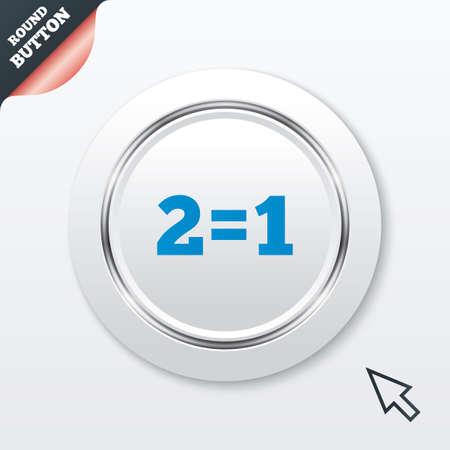 equals: Zwei f�r eins, Zeichen-Symbol. Nehmen Sie zwei Lohn f�r einen Verkauf-Taste. 2 gleich 1 ist. Wei�e Taste mit metallischen Leitung. Moderne UI Website-Schaltfl�che mit Maus-Zeiger. Vektor