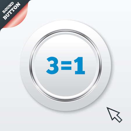 equals: Drei f�r ein Zeichen-Symbol. Nehmen Sie drei Lohn f�r einen Verkauf-Taste. 3 gleich 1 ist. Wei�e Taste mit metallischen Leitung. Moderne UI Website-Schaltfl�che mit Maus-Zeiger. Vektor